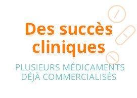 Des succès cliniques, plusieurs médicaments déjà commercialisés