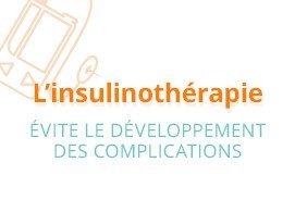 L'insulinothérapie évite le développement des complications