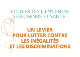 Étudier les liens entre sexe, genre et santé : un levier pour lutter contre les inégalités et les discriminations