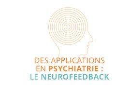 Des applications en psychiatrie : le neurofeedback