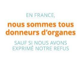 En France, nous sommes tous donneurs d'organes sauf si nous avons exprimé notre refus