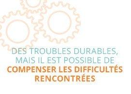 Des troubles durables, mais il est possible de compenser les difficultés rencontrées