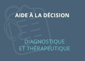 Aide à la décision  diagnostique et thérapeutique