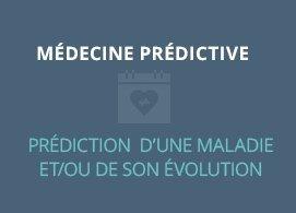Médecine prédictive  prédiction d'une maladie et/ou de son évolution