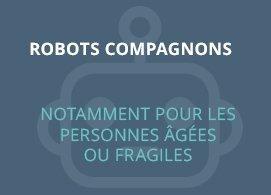 Robots compagnons  notamment pour les personnes âgées ou fragiles