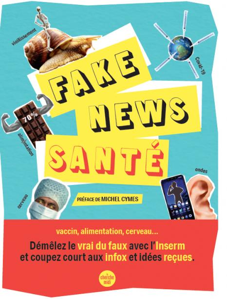 Couverture du livre Fake News Santé : Démêler le vrai du faux avec l'Inserm et coupez court aux infox et idées reçues