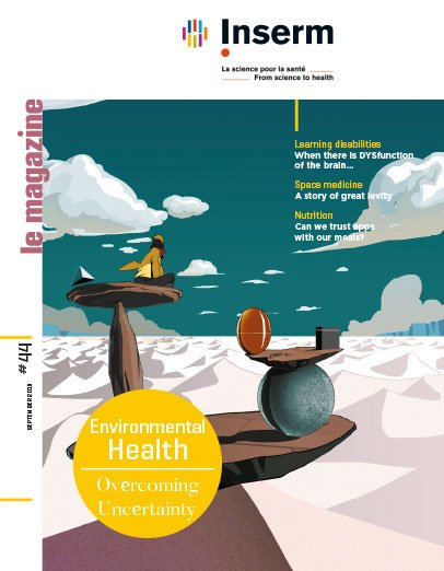 Inserm, le magazine n°44  Environmental Health Overcoming Uncertainty