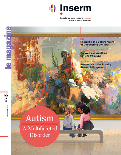 Inserm, le magazine n°45 Autism: A Multifaceted Disorder