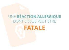 Une réaction allergique dont l'issue peut être fatale