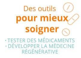 Des outils pour mieux soigner : tester des médicaments, développer la médecine régénérative