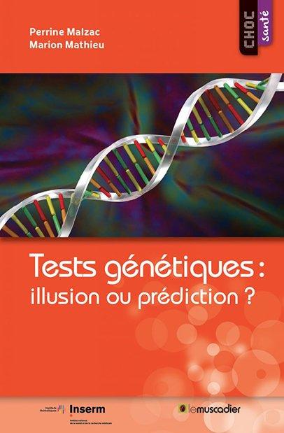 Choc santé - Tests génétiques : illusion ou prédiction ?