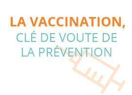 La vaccination, clé de voute de la prévention