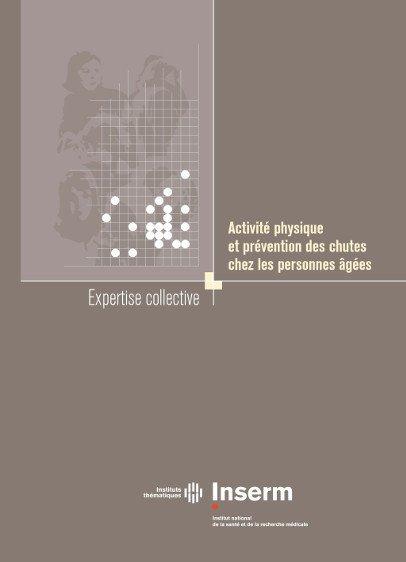 """Expertise collective 2015 """"Activité physique et prévention des chutes chez les personnes âgées"""""""