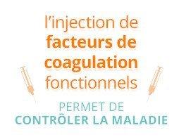 L'injection de facteurs de coagulation fonctionnels permet de contrôler la maladie
